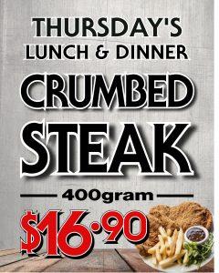 Thursday  Lunch 400g Crumbed Steak